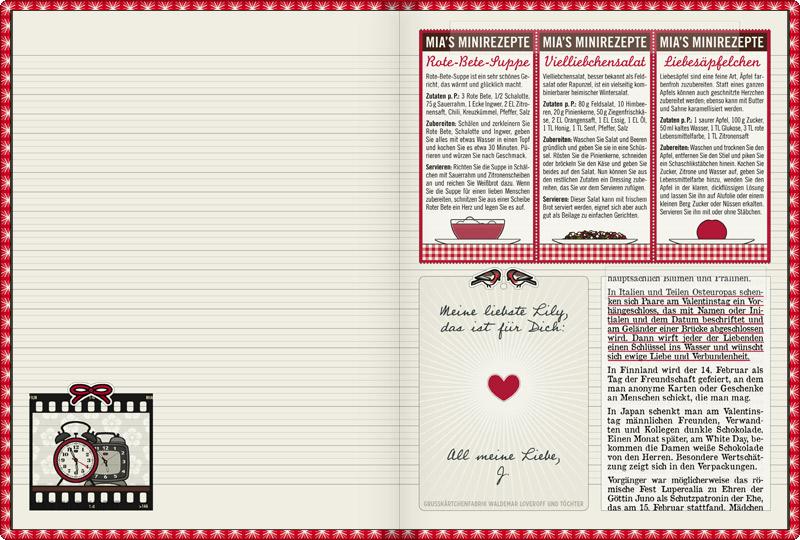 Sammelalbum zum Valentinstag mit Rezepten für Verliebte wie Rote-Bete-Suppe mit Herz, Vielliebchensalat mit Rapunzel oder Liebesäpfeln, einem kleinen Valentinstagskärtchen sowie einer Erläuterung von Valentinstagsbräuchen aus aller Welt, wie den italienischen Lovelocks, dem finnischen Tag der Freundschaft, dem japanischen White Day und den römischen Lupercalien zu Ehren der Göttin Juno, für Lily Lux Notizbuch